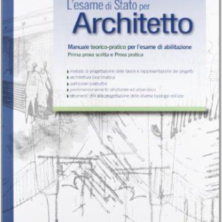 Lesame-di-Stato-per-architetto-Manuale-teorico-pratico-per-lesame-di-abilitazione-Prima-prova-scritta-e-prova-pratica-0